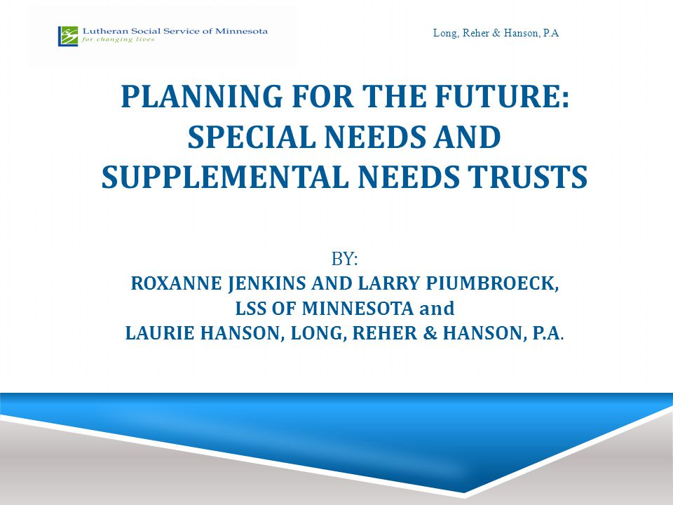 OVERVIEW OF PRESENTATION  Purpose of supplemental, special needs, and pooled trusts for persons living with brain injuries.