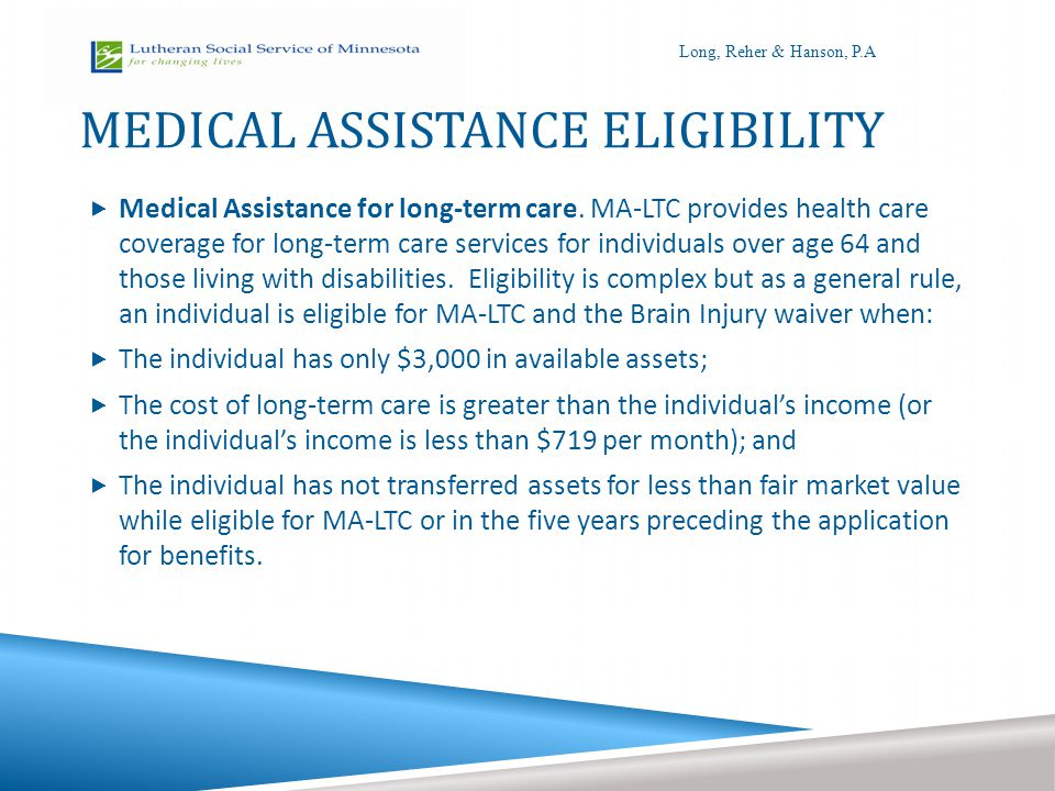 MEDICAL ASSISTANCE ELIGIBILITY  Medical Assistance for long-term care.