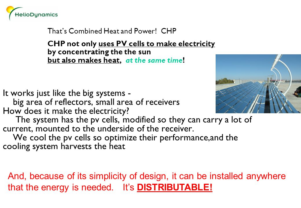 It works just like the big systems - big area of reflectors, small area of receivers How does it make the electricity.
