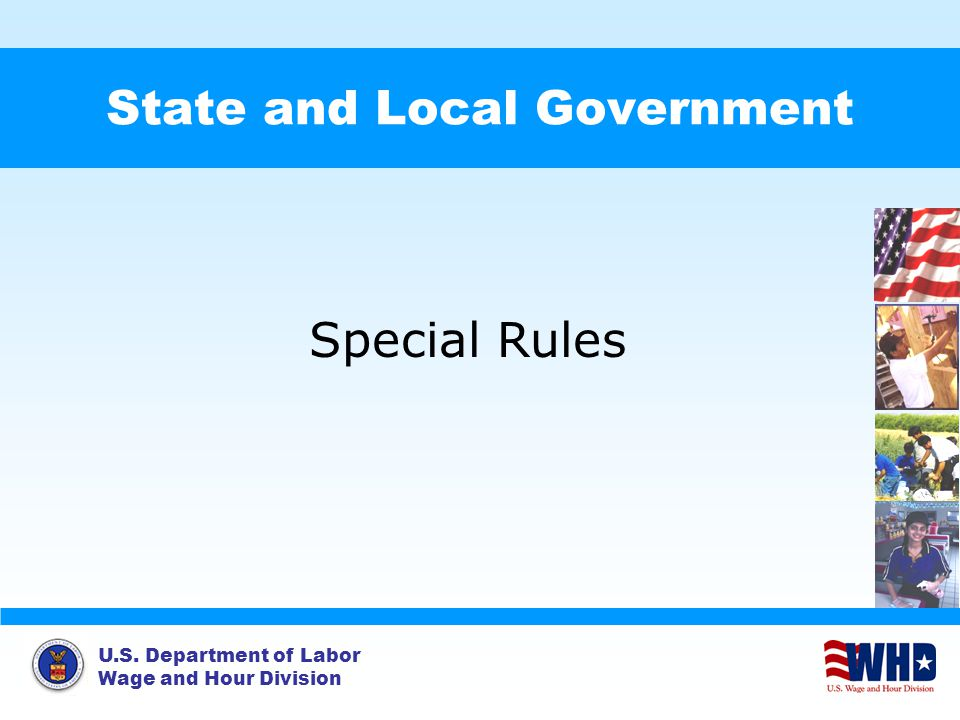 U.S. Department of Labor Wage and Hour Division State and Local Government Special Rules
