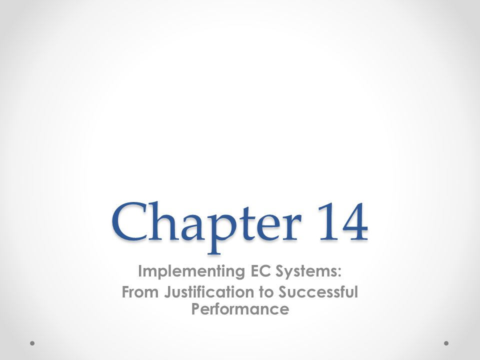 Chapter 14 Implementing EC Systems: From Justification to Successful Performance