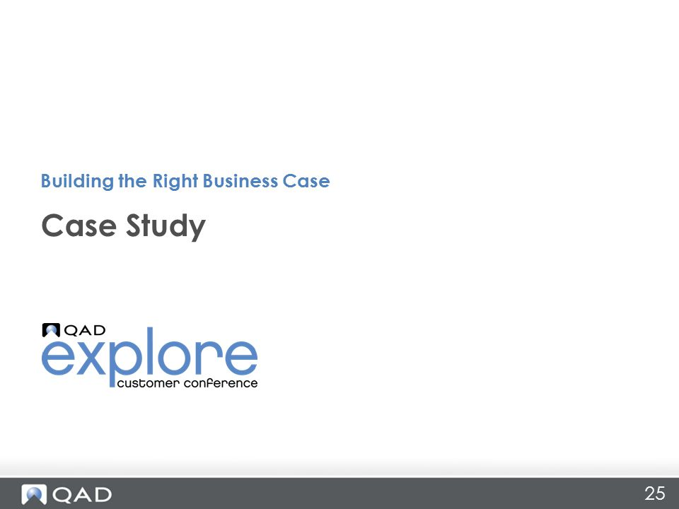 25 Case Study Building the Right Business Case
