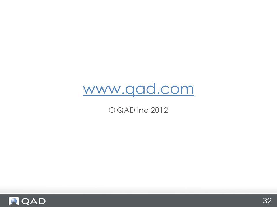 32 www.qad.com © QAD Inc 2012