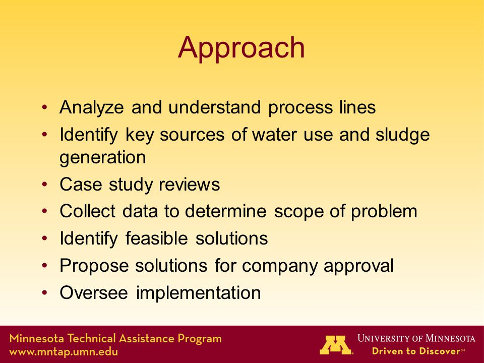 Identifying Improvement Areas Gathered baseline data –Water usage –Dragout –Sludge Visual Observations –Continuous water flow with discrete part immersion –Operator behavior
