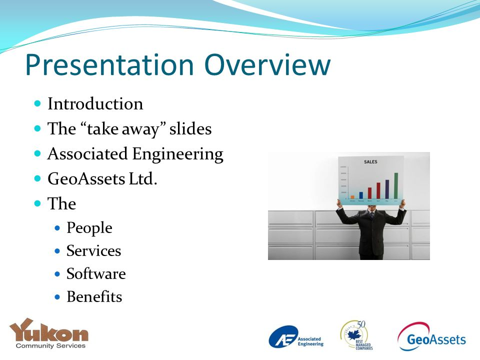 Presentation Overview Introduction The take away slides Associated Engineering GeoAssets Ltd.
