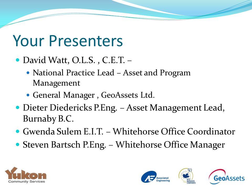 Your Presenters David Watt, O.L.S., C.E.T.