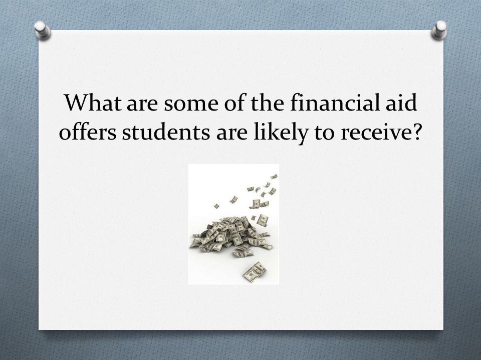 What are some of the financial aid offers students are likely to receive