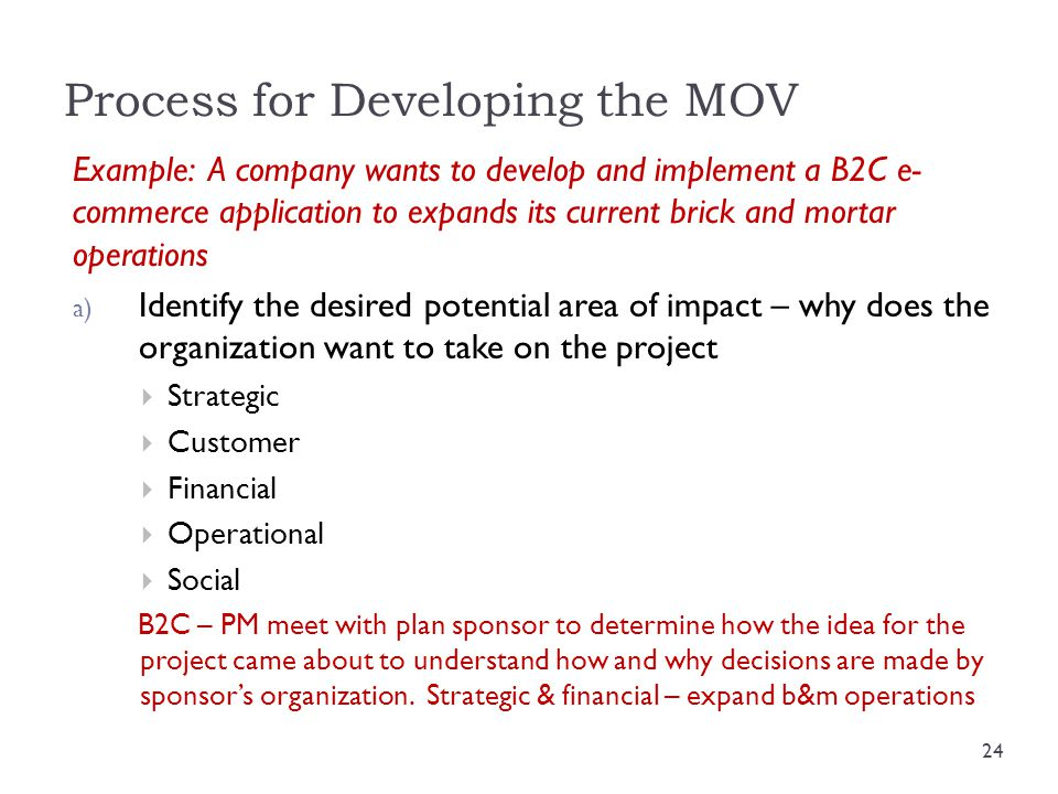 Process for Developing the MOV Example: A company wants to develop and implement a B2C e- commerce application to expands its current brick and mortar