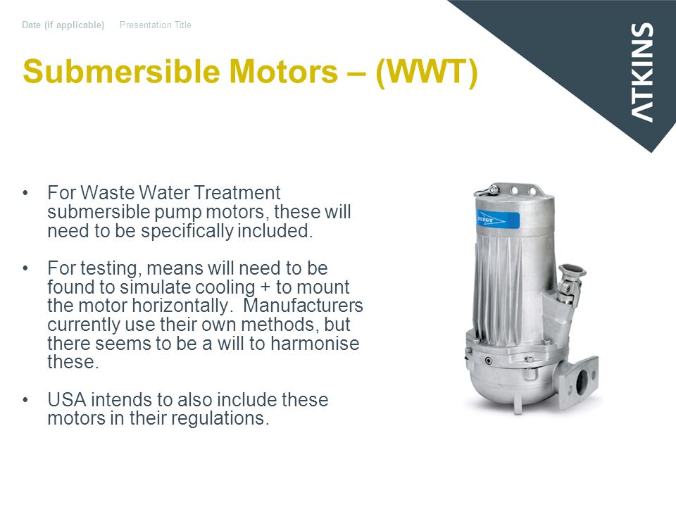 Submersible Motors – (WWT) For Waste Water Treatment submersible pump motors, these will need to be specifically included.