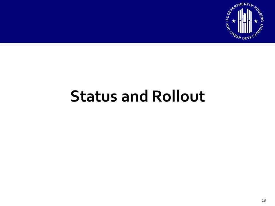 19 Status and Rollout
