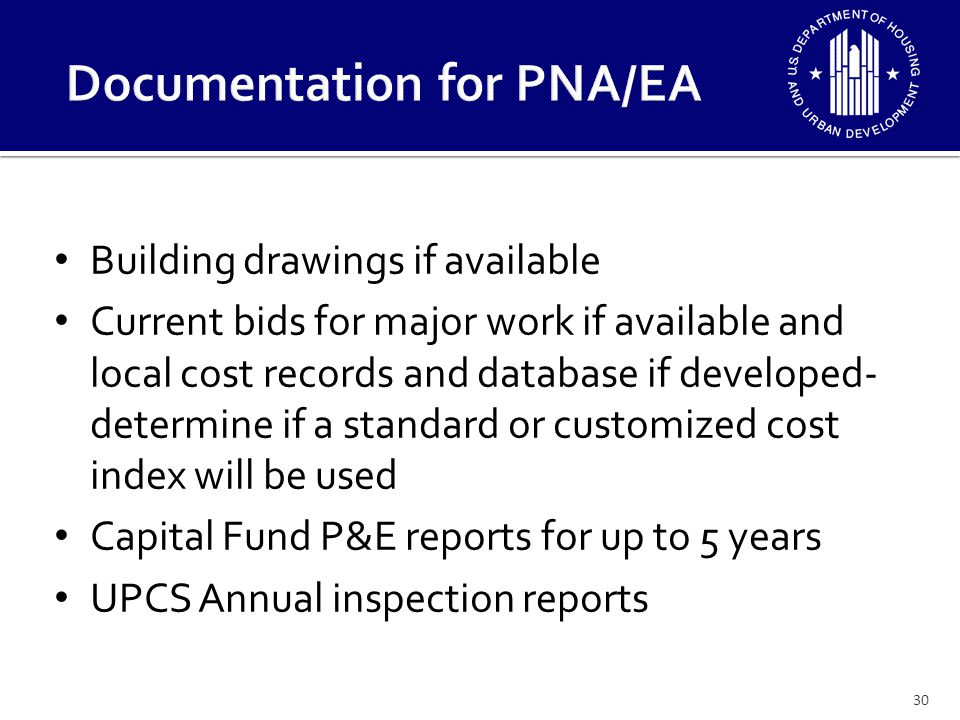 Building drawings if available Current bids for major work if available and local cost records and database if developed- determine if a standard or c