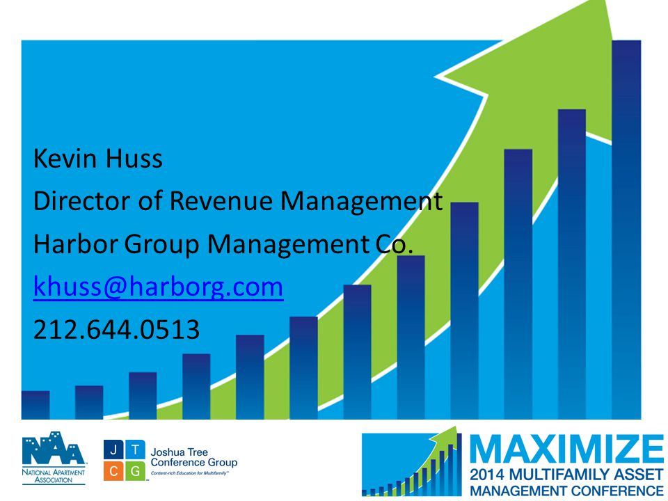 #MAMConf14 Kevin Huss Director of Revenue Management Harbor Group Management Co. khuss@harborg.com 212.644.0513