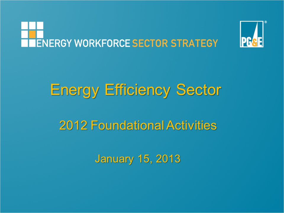 Energy Efficiency Sector 2012 Foundational Activities January 15, 2013