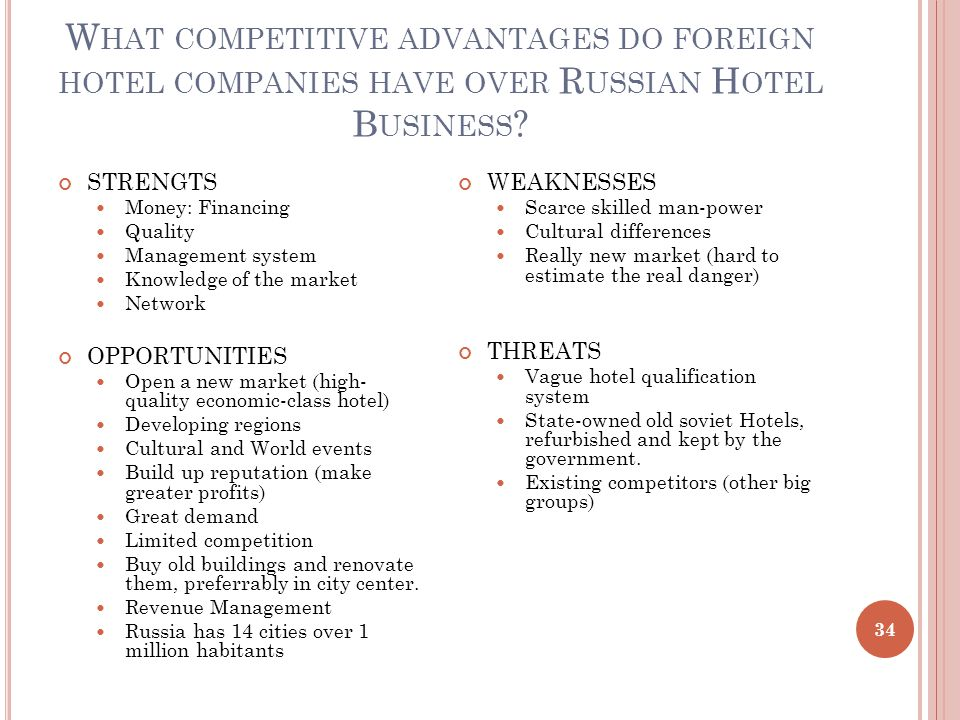 W HAT COMPETITIVE ADVANTAGES DO FOREIGN HOTEL COMPANIES HAVE OVER R USSIAN H OTEL B USINESS .