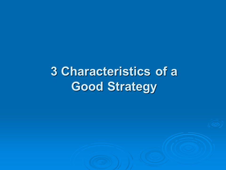 3 Characteristics of a Good Strategy