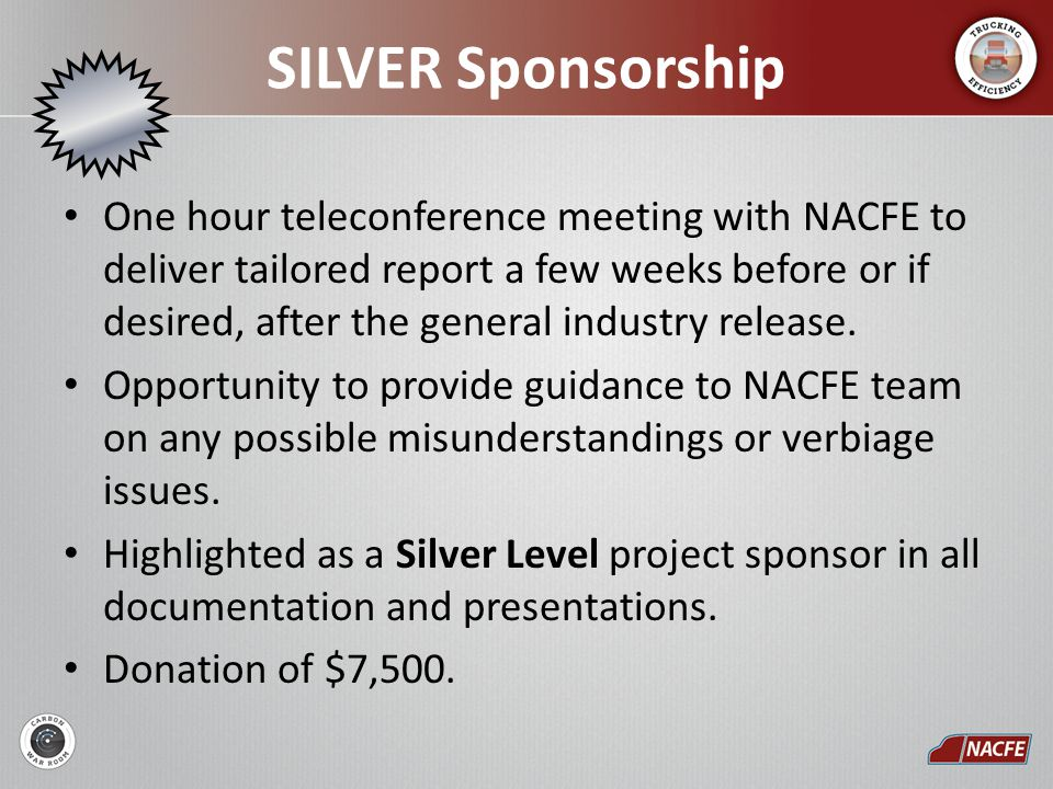 SILVER Sponsorship One hour teleconference meeting with NACFE to deliver tailored report a few weeks before or if desired, after the general industry release.