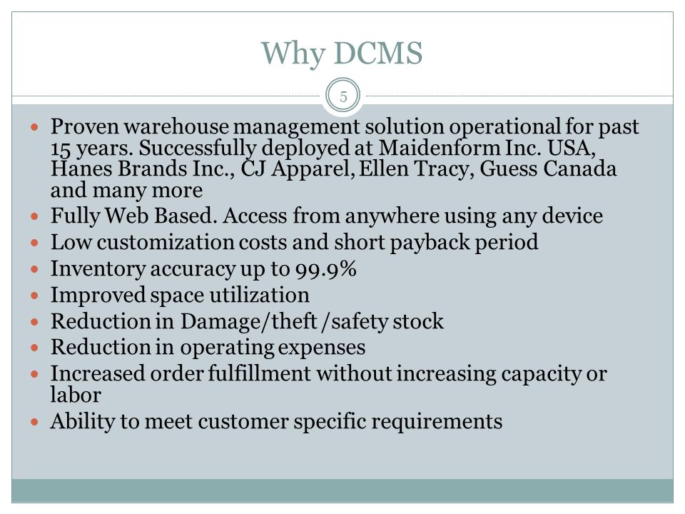Why DCMS 5 Proven warehouse management solution operational for past 15 years.