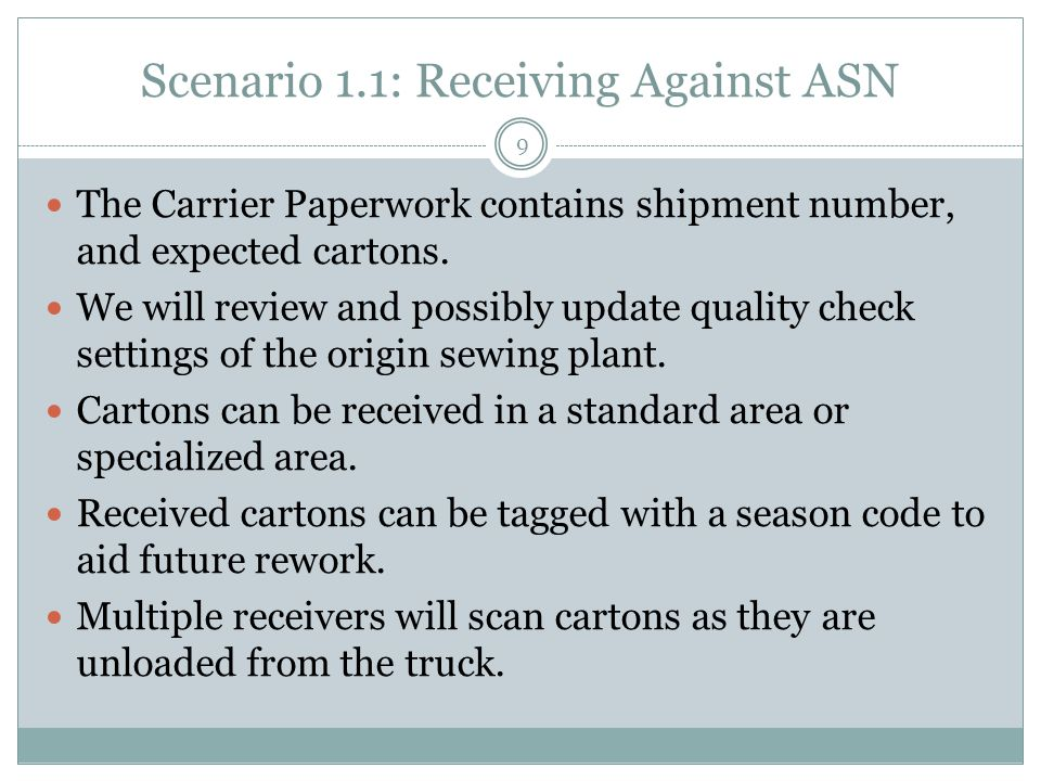 Scenario 1.1: Receiving Against ASN 9 The Carrier Paperwork contains shipment number, and expected cartons.