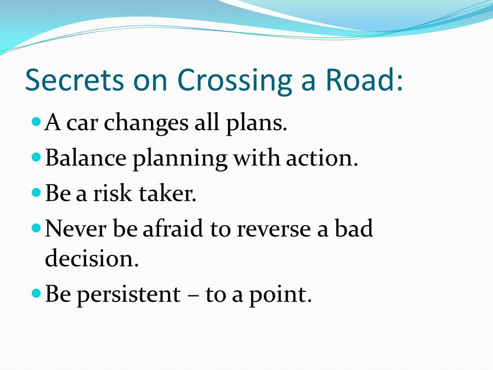 Secrets on Crossing a Road: A car changes all plans.