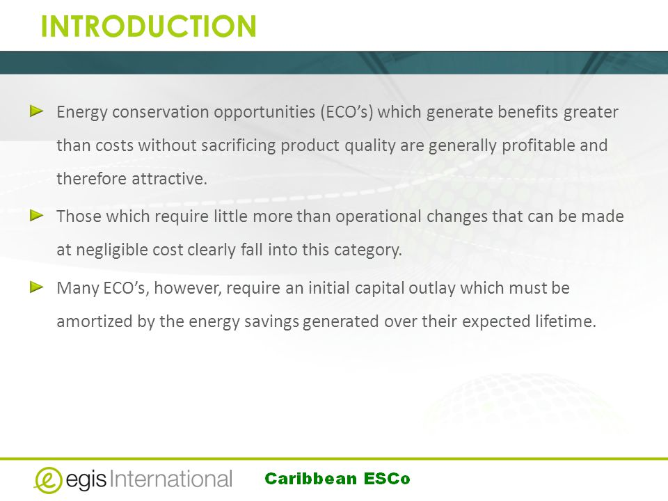 INTRODUCTION Energy conservation opportunities (ECO's) which generate benefits greater than costs without sacrificing product quality are generally profitable and therefore attractive.
