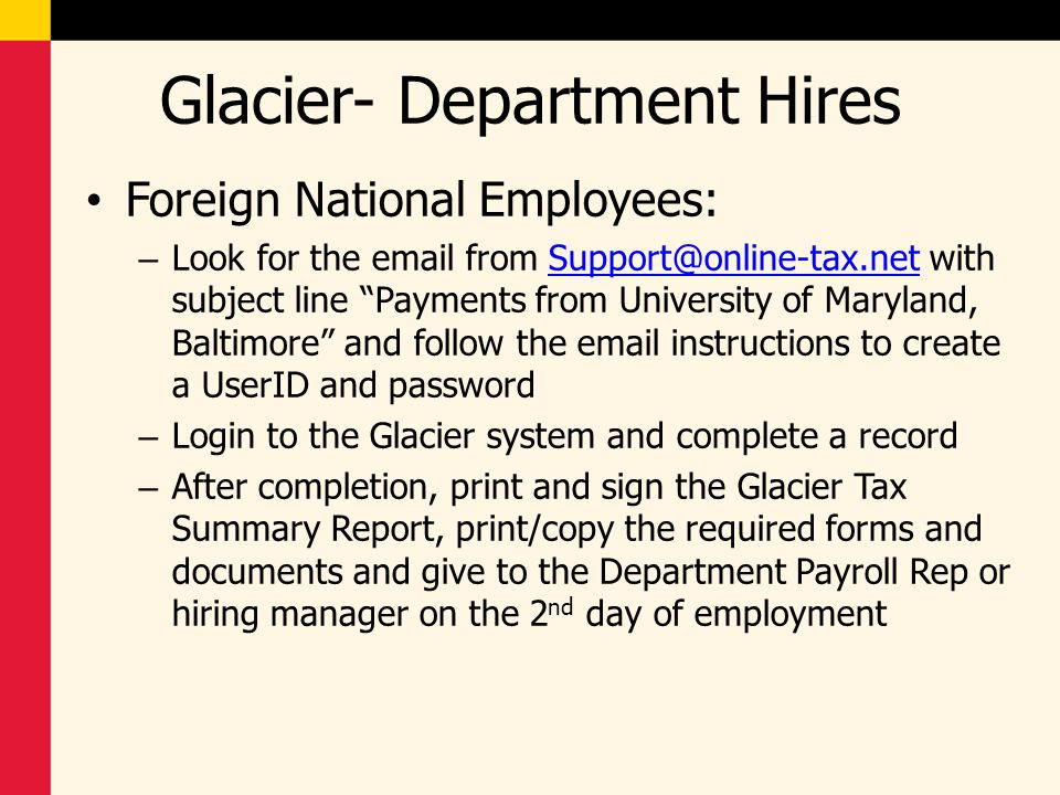 "Glacier- Department Hires Foreign National Employees: – Look for the email from Support@online-tax.net with subject line ""Payments from University of"