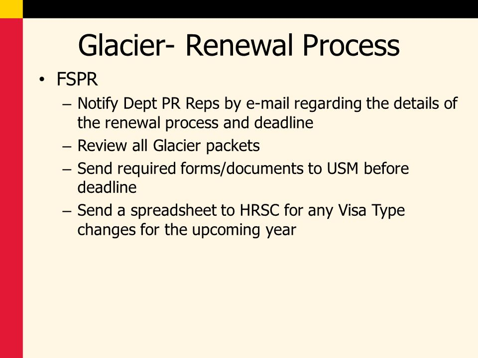 Glacier- Renewal Process FSPR – Notify Dept PR Reps by e-mail regarding the details of the renewal process and deadline – Review all Glacier packets –