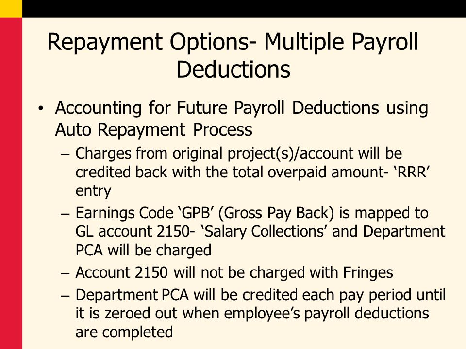 Repayment Options- Multiple Payroll Deductions Accounting for Future Payroll Deductions using Auto Repayment Process – Charges from original project(s
