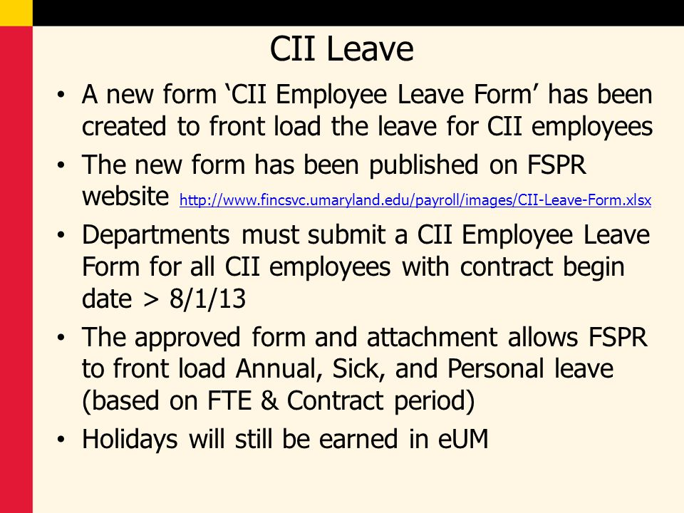 CII Leave A new form 'CII Employee Leave Form' has been created to front load the leave for CII employees The new form has been published on FSPR webs