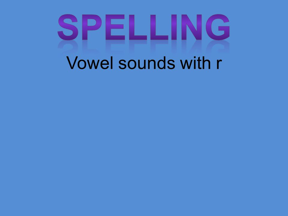 Vowel sounds with r