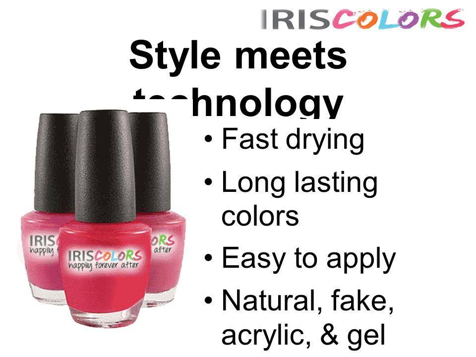Style meets technology Fast drying Long lasting colors Easy to apply Natural, fake, acrylic, & gel