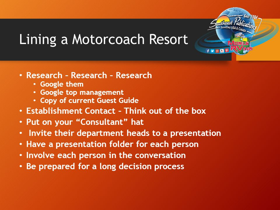Lining a Motorcoach Resort Research – Research – Research Google them Google top management Copy of current Guest Guide Establishment Contact – Think