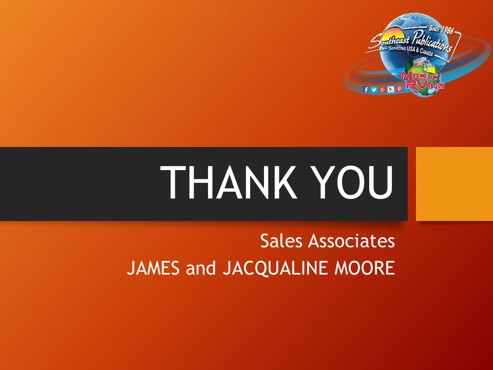 THANK YOU Sales Associates JAMES and JACQUALINE MOORE