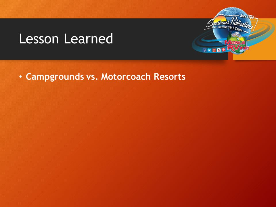 Lesson Learned Campgrounds vs. Motorcoach Resorts