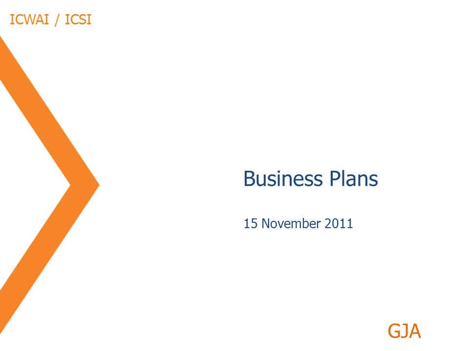 ICWAI / ICSI Business Plans 15 November 2011 GJA