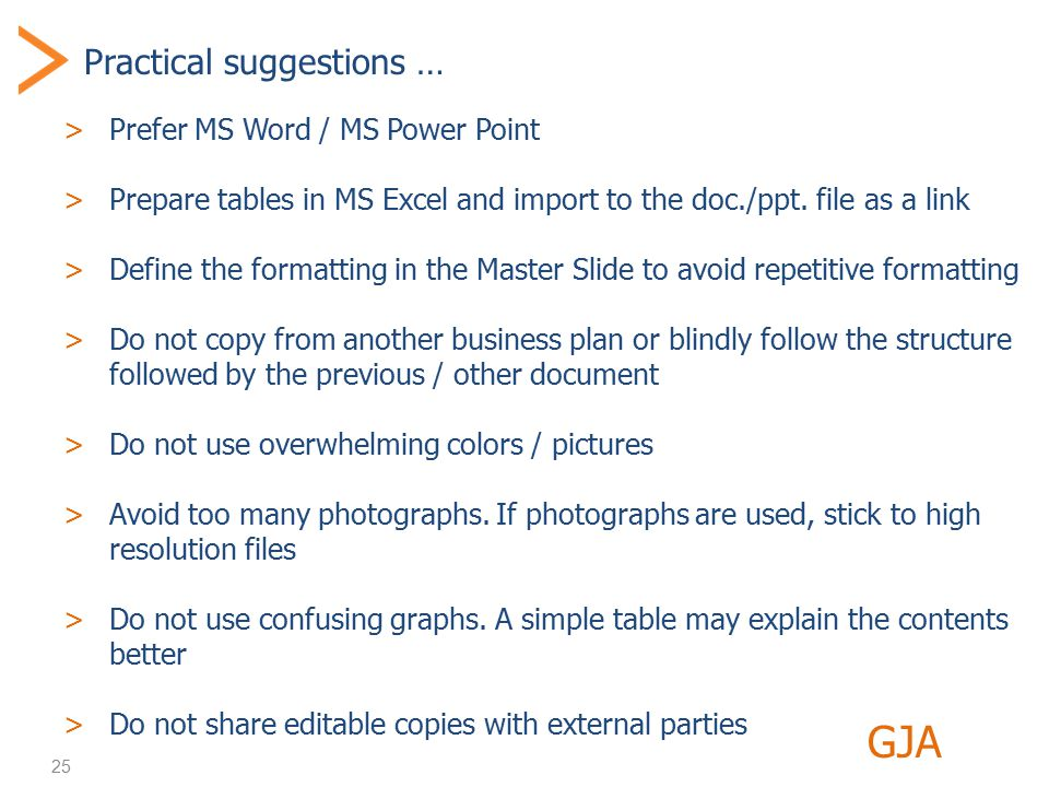 25 Practical suggestions … >Prefer MS Word / MS Power Point >Prepare tables in MS Excel and import to the doc./ppt.