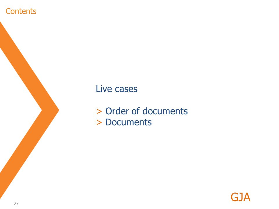 27 Index Live cases > Order of documents > Documents GJA Contents