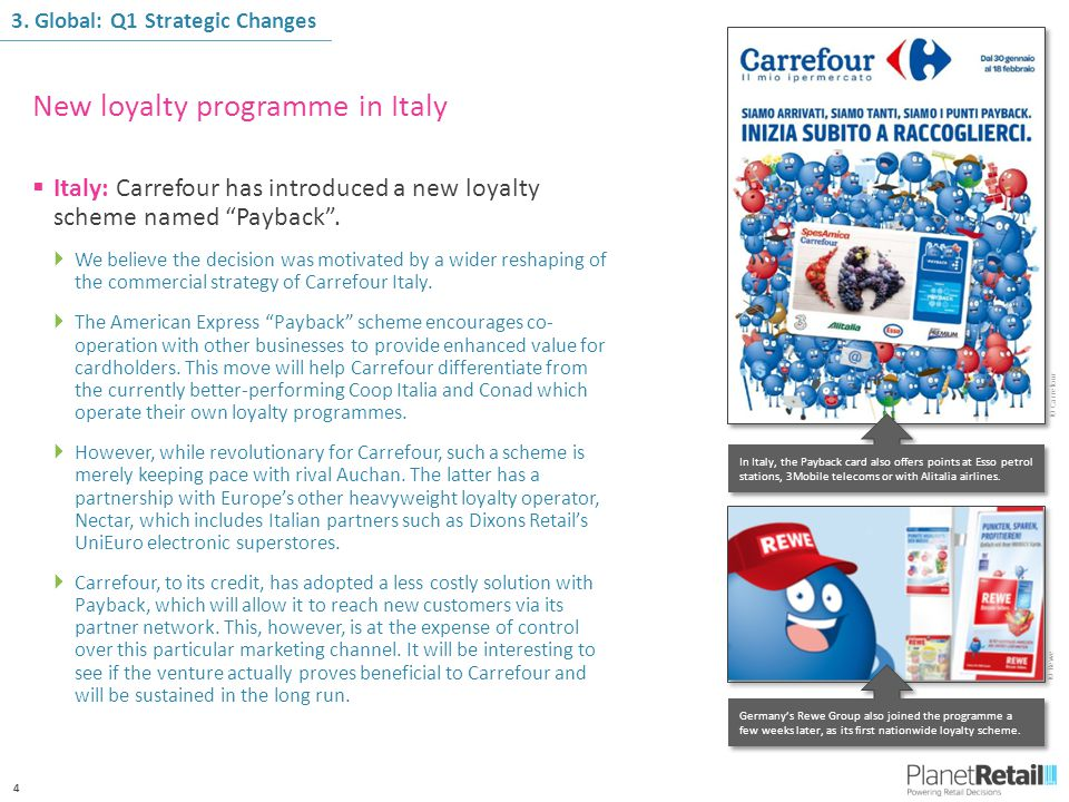 """4  Italy: Carrefour has introduced a new loyalty scheme named """"Payback"""".  We believe the decision was motivated by a wider reshaping of the commerci"""
