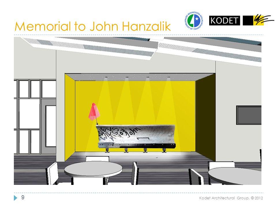 Memorial to John Hanzalik 9 Kodet Architectural Group, © 2012