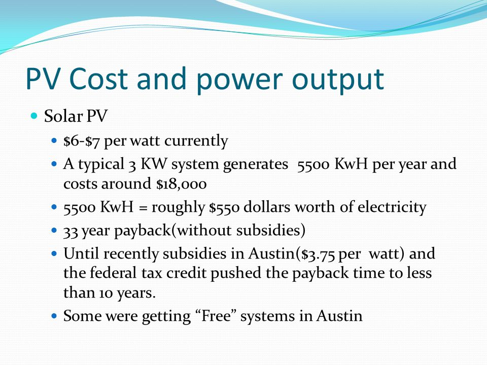 Solar thermal cost and power output A standard electric water heater uses 400-800 KwH per year.