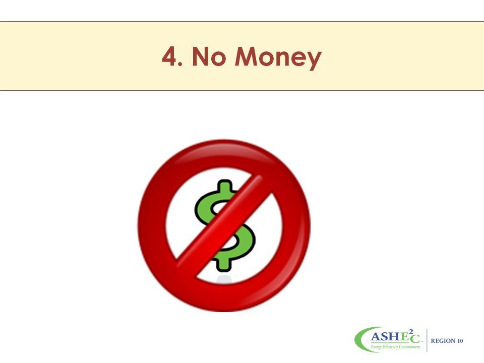 4. No Money