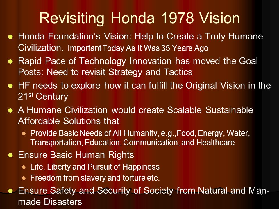 2 Revisiting Honda 1978 Vision Honda Foundation's Vision: Help to Create a Truly Humane Civilization. Important Today As It Was 35 Years Ago Rapid Pac