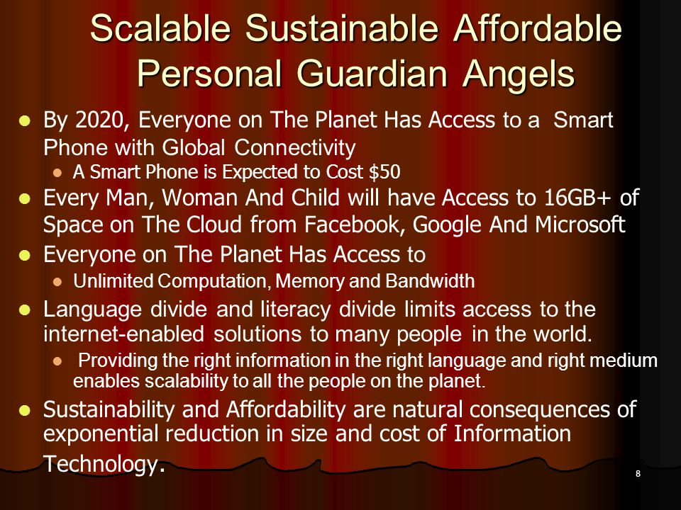 8 Scalable Sustainable Affordable Personal Guardian Angels By 2020, Everyone on The Planet Has Access to a Smart Phone with Global Connectivity A Smar