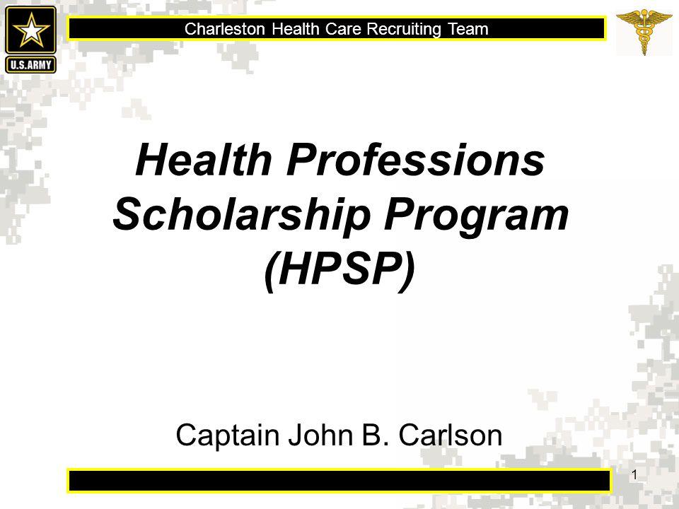 Charleston Health Care Recruiting Team 1 Health Professions Scholarship Program (HPSP) Captain John B. Carlson