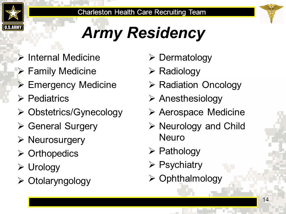 Charleston Health Care Recruiting Team 14 Army Residency  Internal Medicine  Family Medicine  Emergency Medicine  Pediatrics  Obstetrics/Gynecolo