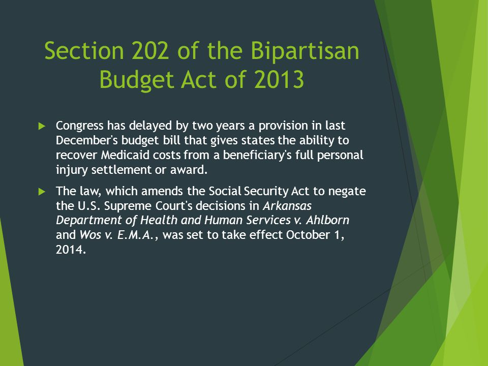 Section 202 of the Bipartisan Budget Act of 2013  Congress has delayed by two years a provision in last December's budget bill that gives states the
