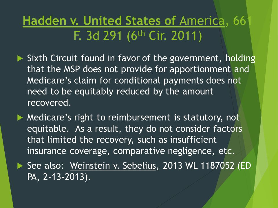 Hadden v. United States of America, 661 F. 3d 291 (6 th Cir. 2011)  Sixth Circuit found in favor of the government, holding that the MSP does not pro
