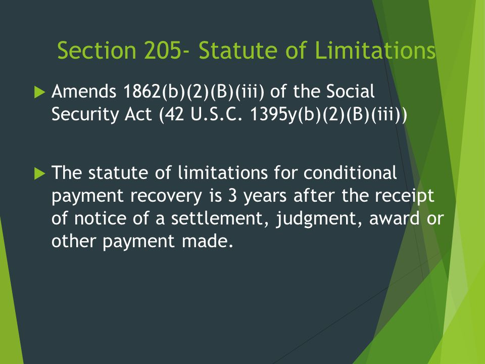 Section 205- Statute of Limitations  Amends 1862(b)(2)(B)(iii) of the Social Security Act (42 U.S.C. 1395y(b)(2)(B)(iii))  The statute of limitation