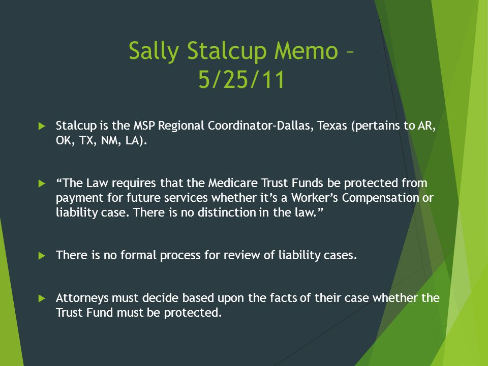 """Sally Stalcup Memo – 5/25/11  Stalcup is the MSP Regional Coordinator-Dallas, Texas (pertains to AR, OK, TX, NM, LA).  """"The Law requires that the Me"""