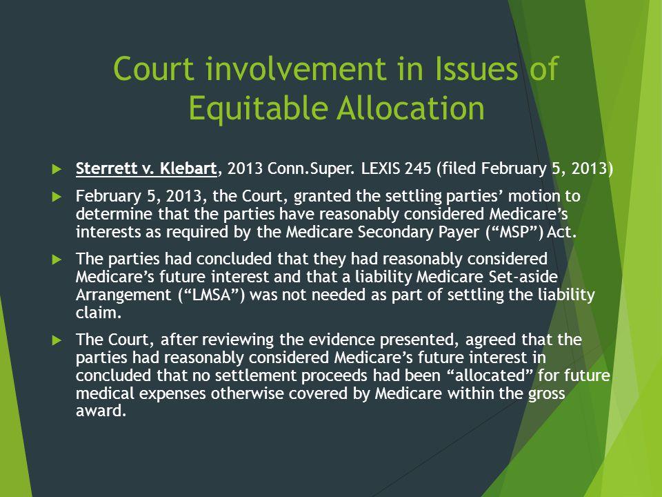 Court involvement in Issues of Equitable Allocation  Sterrett v. Klebart, 2013 Conn.Super. LEXIS 245 (filed February 5, 2013)  February 5, 2013, the