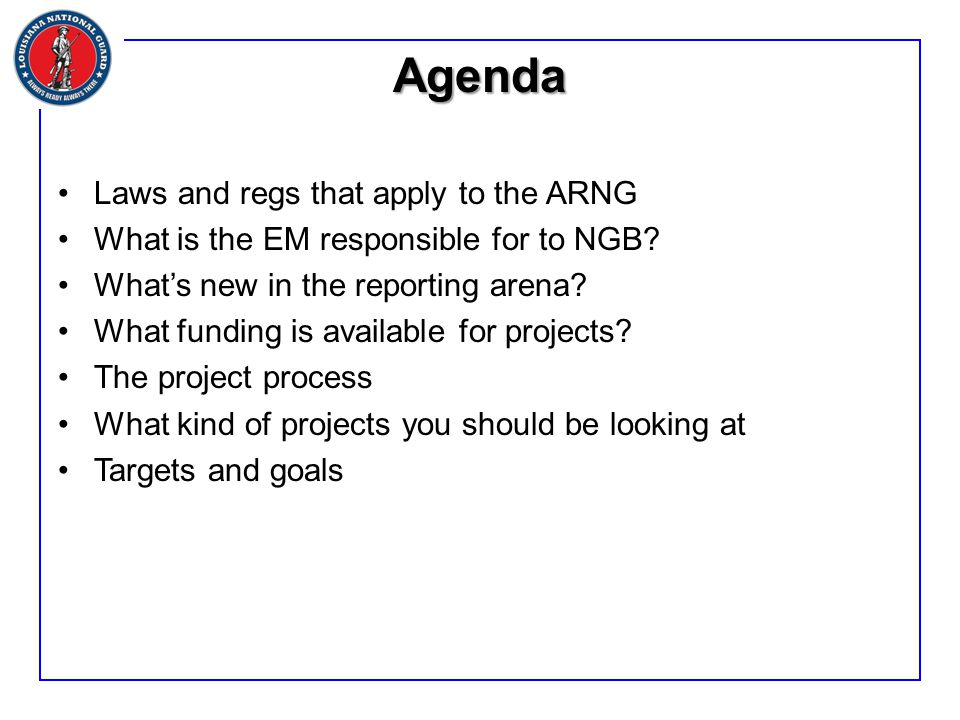 Agenda Laws and regs that apply to the ARNG What is the EM responsible for to NGB.